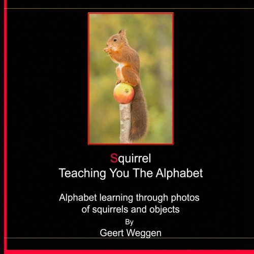 9781522853787: Squirrel Teaching You The Alphabet: Alphabet learning through photos of squirrels