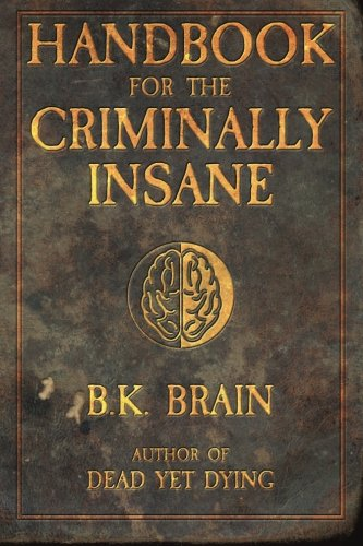 9781522854876: Handbook for the Criminally Insane (Codex of the Demon King) (Volume 1)