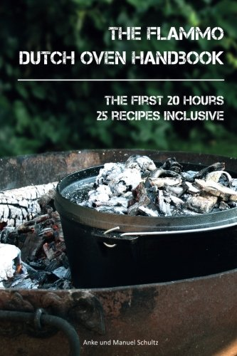 9781522855095: Dutch Oven Handbook: The first 20 hours with the Dutch Oven
