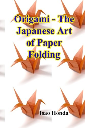 9781522855316: Origami - The Japanese Art of Paper Folding