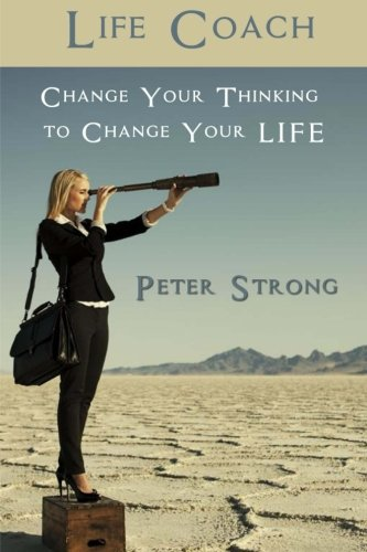9781522855583: Life Coach: Change Your Thinking to Change Your LIFE