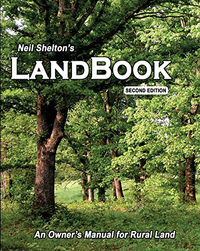 Landbook Second Edition: An Owner's Manual for: Shelton, Neil I.