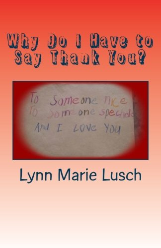 9781522857686: Why Do I Have to Say Thank You? (Lynns Girls) (Volume 16)