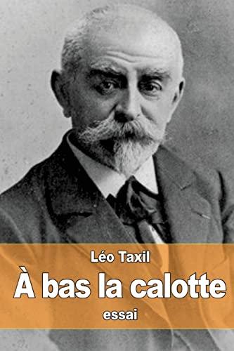9781522857716: À bas la calotte (French Edition)