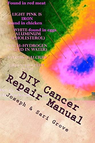 9781522861720: DIY Cancer Repair Manual: Including:DIY Diagnostic Imaging (Grove Health Science) (Volume 9)