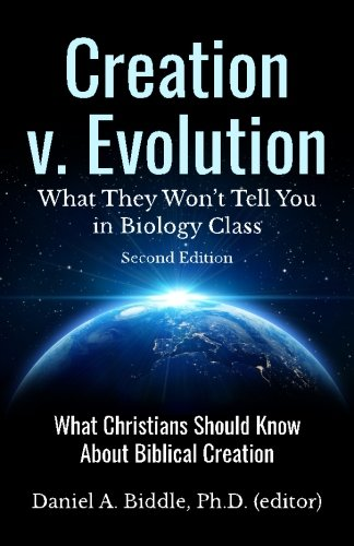 9781522861737: Creation v. Evolution: What they Won't Tell you in Biology Class: What Christians Should Know About Biblical Creation