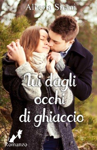 9781522861867: Lui dagli occhi di ghiaccio (Italian Edition)