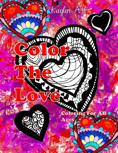 9781522862000: Color The Love: Coloring For All Ages