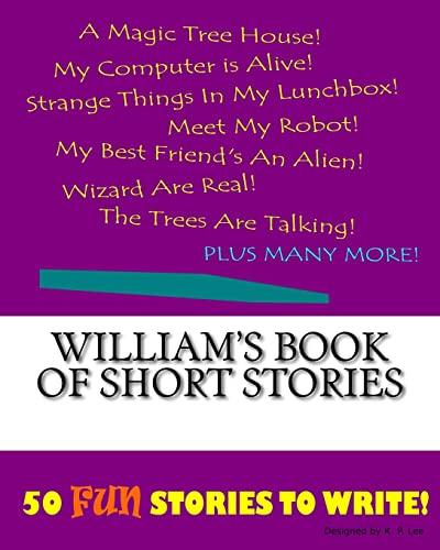 9781522863472: William's Book Of Short Stories