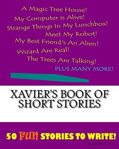 9781522863540: Xavier's Book Of Short Stories