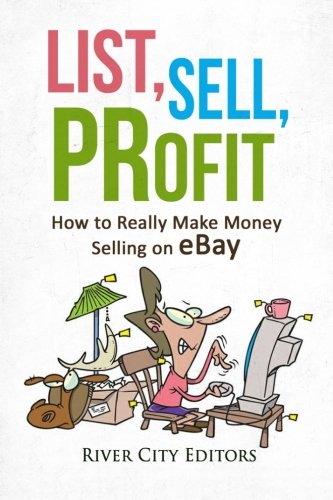 9781522864714: List, Sell, Profit: How to Really Make Money Selling on eBay