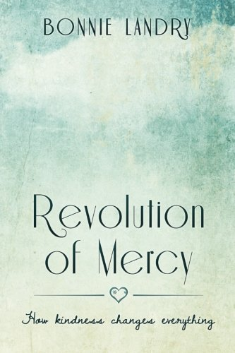9781522865605: Revolution of Mercy: how kindness changes everything