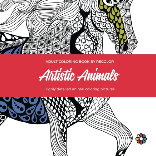 9781522867722: Artistic Animals: Coloring Book for Adults by Recolor (Recolor Coloring Books)