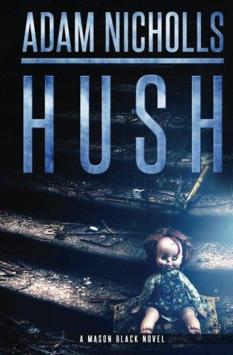 9781522868163: Hush (Mason Black) (Volume 1)