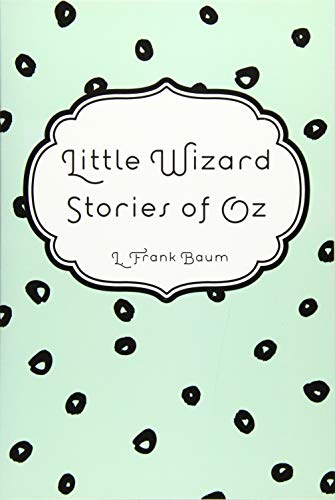 9781522868354: Little Wizard Stories of Oz