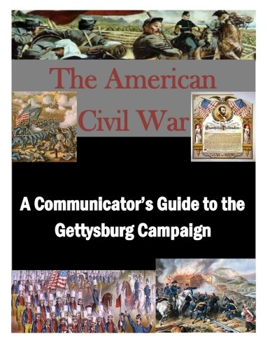 9781522868651: A Communicator's Guide to the Gettysburg Campaign (The American Civil War)