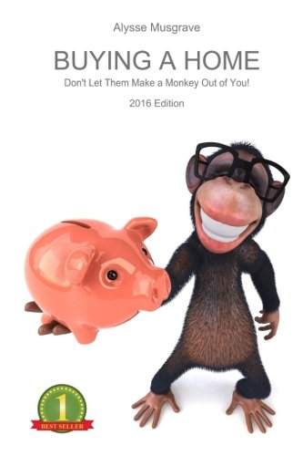 9781522868842: Buying a Home: Don't Let Them Make a Monkey Out of You!: 2016 Edition