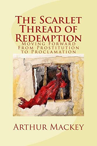 9781522869917: The Scarlet Thread of Redemption: Moving Forward From Prostitution to Proclamation
