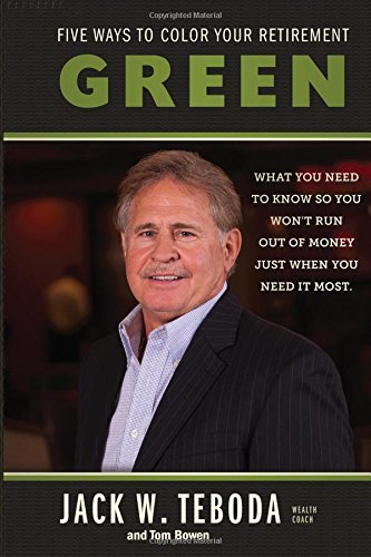 Five Ways to Color Your Retirement GREEN: What You Need to Know So You Won't Run Out of Money ...
