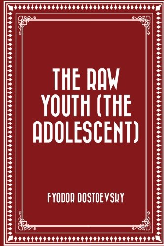 9781522871439: The Raw Youth (The Adolescent)