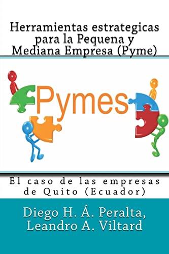 9781522872108: Herramientas estrategicas para la Pequena y Mediana Empresa (Pyme): El caso de las empresas de Quito, Ecuador (Business Systems Books) (Spanish Edition)
