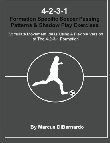 9781522873624: 4-2-3-1 Formation Specific Soccer Passing Patterns & Shadow Play Exercises: Stimulate Movement Ideas Using A Flexible Version of The 4-2-3-1 Formation