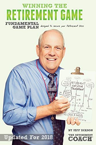 9781522875215: Winning the Retirement Game: A Fundamental Game Plan Designed to Secure Your Retirement Bliss