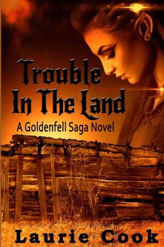 9781522876632: Trouble In the Land: A Goldenfell Saga Novel (The Goldenfell Saga) (Volume 2)