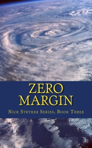 9781522876762: Zero Margin: Nick Stryker, Book Three (Conspiracy, terrorism, lethal threat technothriller) (Nick Stryker, Chicago Homicide Detective) (Volume 3)