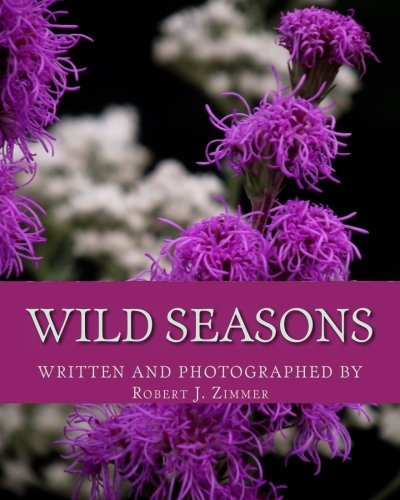9781522878322: Wild Seasons: The Beauty of Native Wildflowers