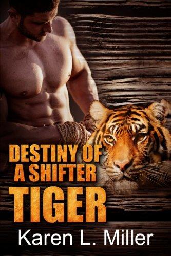 9781522878711: Destiny of a shifter tiger (Shifter Tiger Romance) (Volume 1)