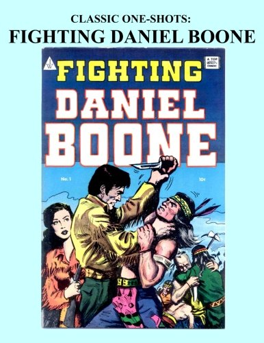 9781522878728: Classic One-Shots: Fighting Daniel Boone: Great Single-Issue Golden Age Comics - All Stories - No Ads