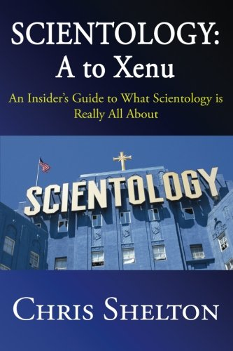 9781522879329: Scientology: A to Xenu: An Insider's Guide to What Scientology is All About