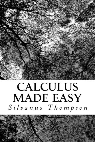 9781522879640: Calculus Made Easy