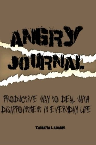 9781522880295: Angry Journal: A productive way to deal with disappointment in everyday life