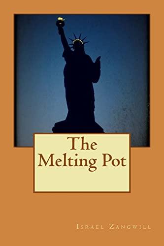 9781522882725: The Melting Pot
