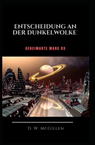 9781522883661: Entscheidung an der Dunkel-Wolke: Geheimakte Mars 03: Volume 3
