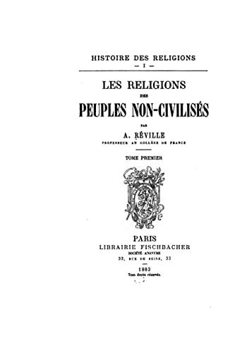 Histoire Des Religions - I - Les: Reville, A.
