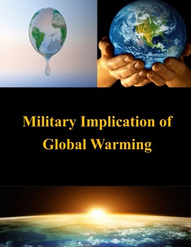 9781522887157: Military Implication of Global Warming