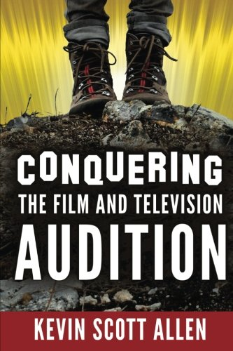 Conquering the Film and Television Audition: Kevin Scott Allen