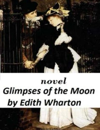 9781522888482: Glimpses of the Moon NOVEL by Edith Wharton