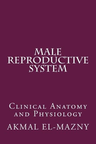 9781522888673: Male Reproductive System: Clinical Anatomy and Physiology