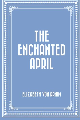 9781522888727: The Enchanted April