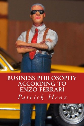 9781522888765: Business Philosophy according to Enzo Ferrari: from motorsports to business