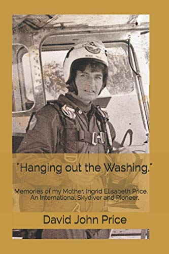 9781522888796: Hanging out the Washing: Memories of my Mother. Ingrid Elisabeth Price. An International Skydiver