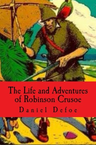 9781522888895: The Life and Adventures of Robinson Crusoe