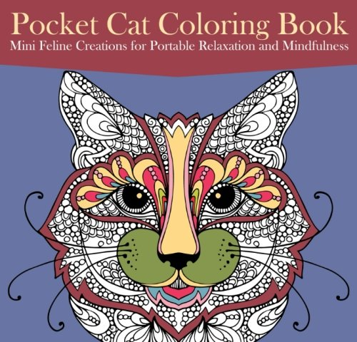 9781522889069: Pocket Cat Coloring Book: Mini Feline Creations for Portable Relaxation and Mindfulness