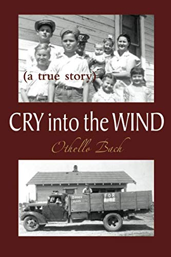 9781522890522: Cry Into the Wind: A True Story