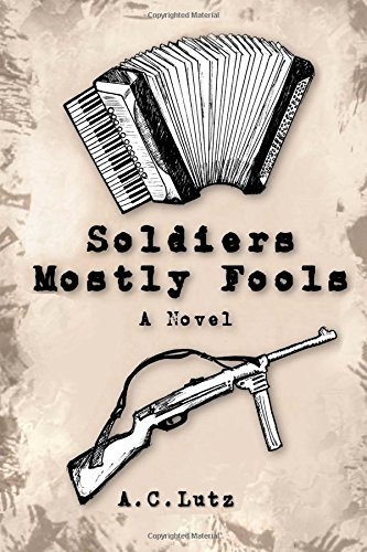 Soldiers Mostly Fools: Lutz, A. C.