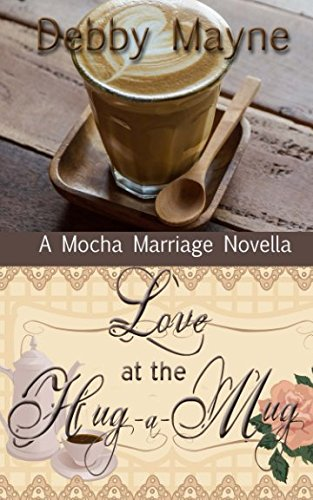 9781522892038: Love at the Hug a Mug (Mocha Marriages)